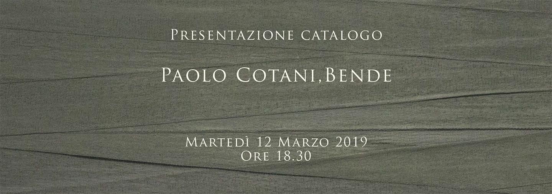 """Presentazione del Catalogo """"Paolo Cotani, Bende"""""""